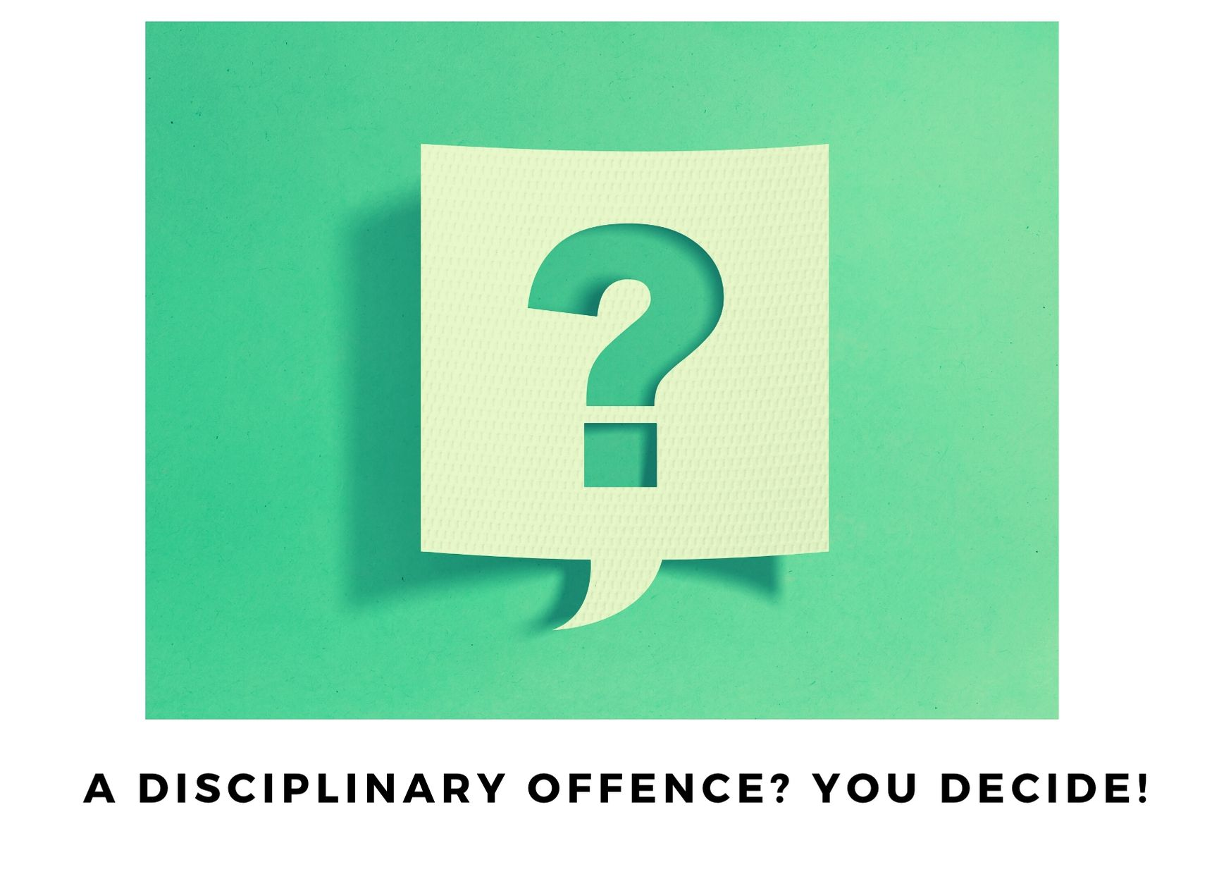 A Disciplinary Offence
