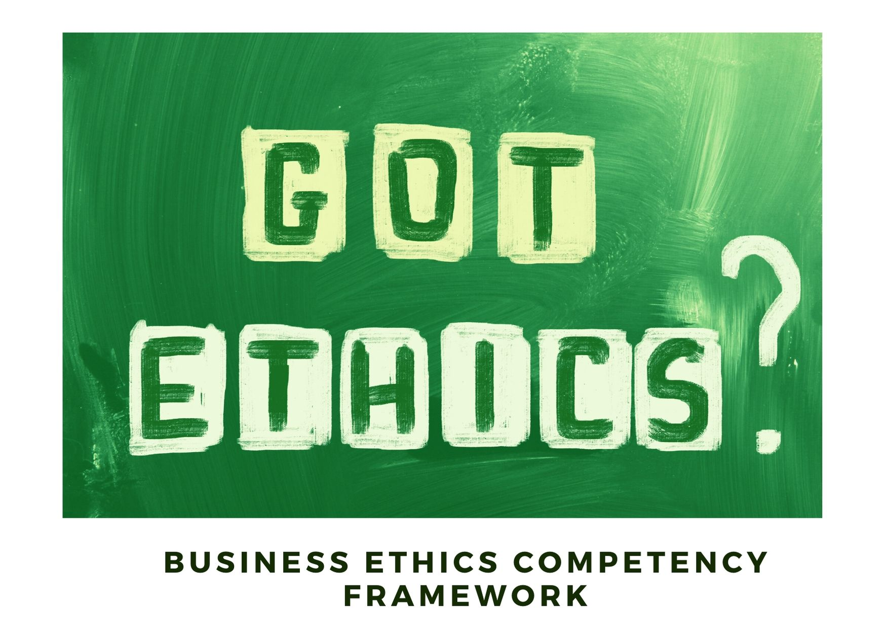 Business Ethics Competency Framework