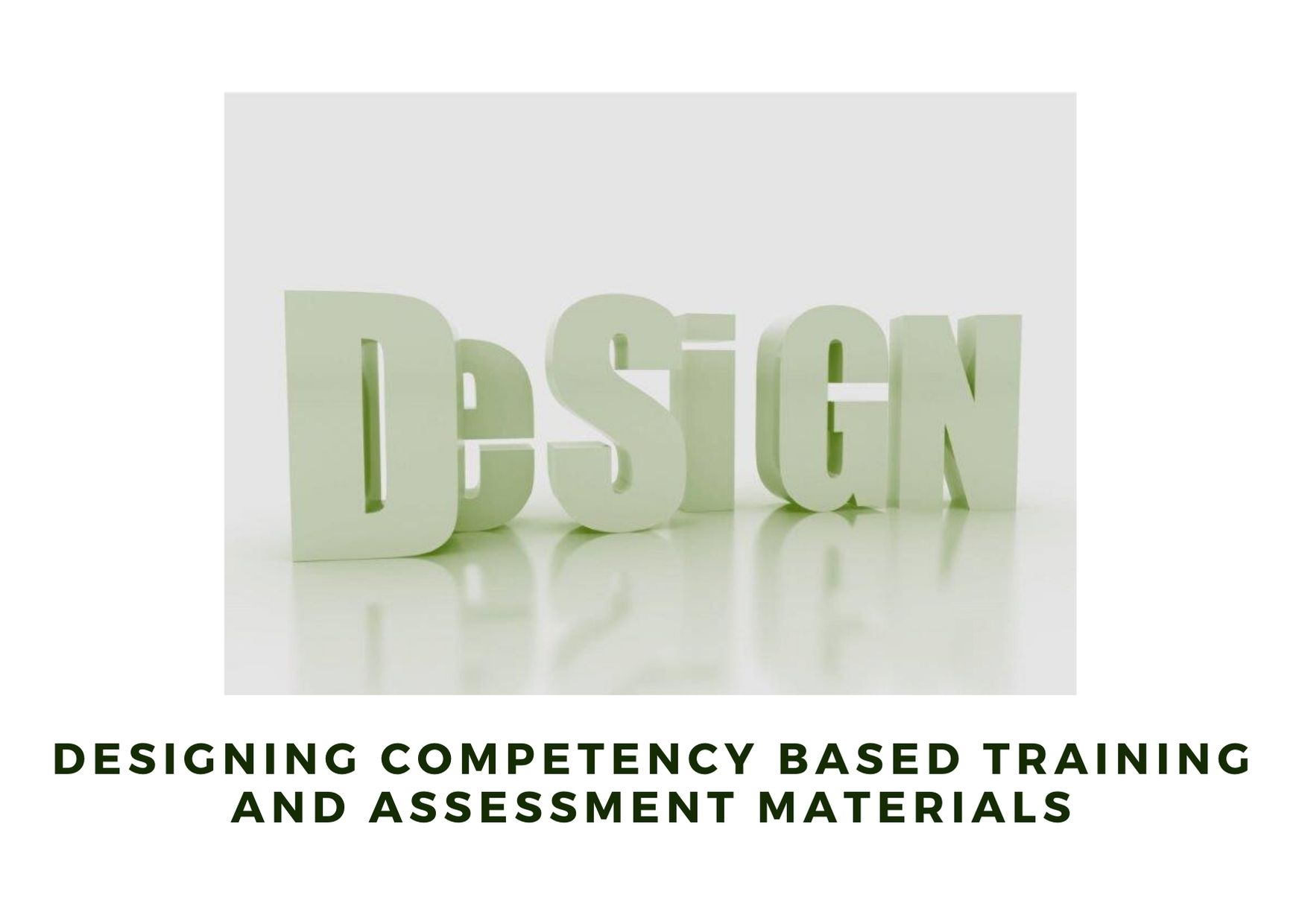 Designing competency based training and assessment materials
