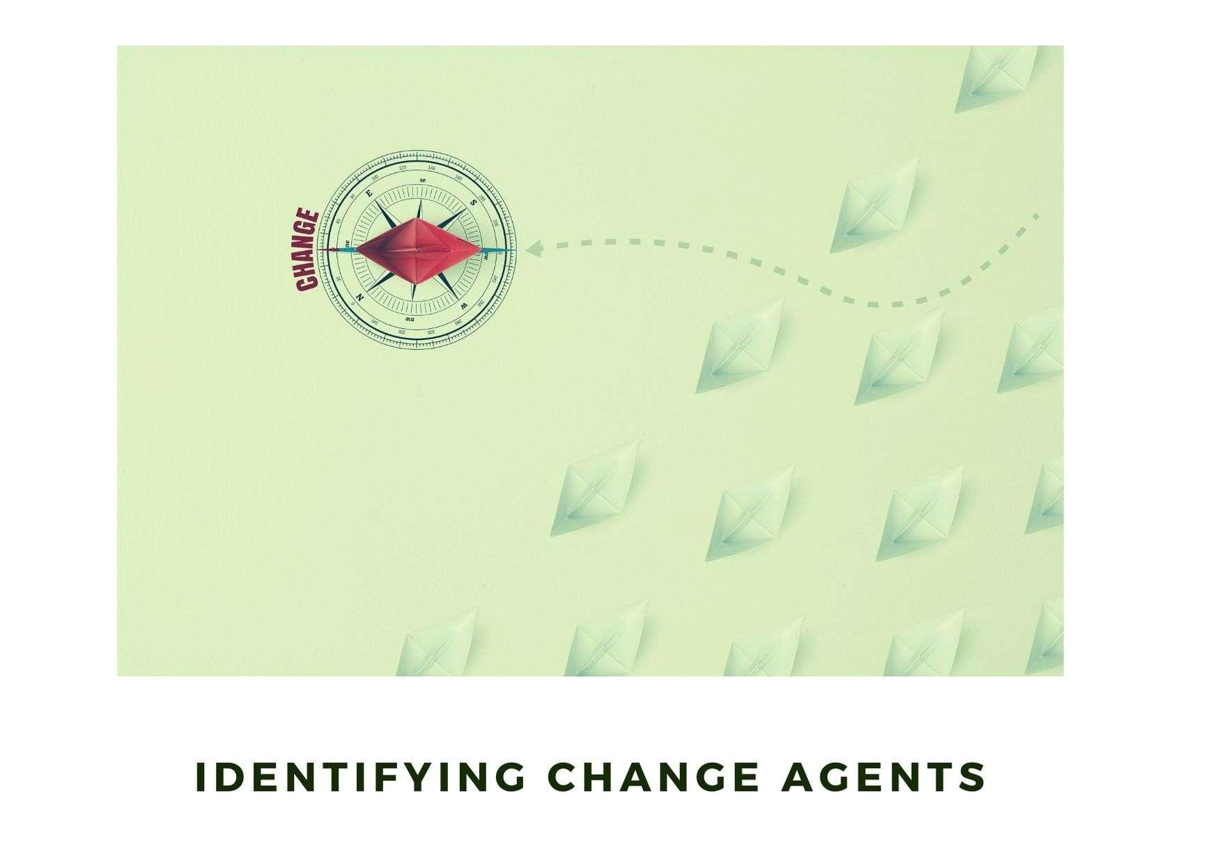 Identifying Change Agents