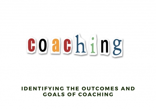 Identifying the outcomes and goals of coaching