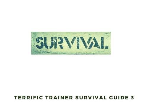 Terrific Trainer Survival Guide 3