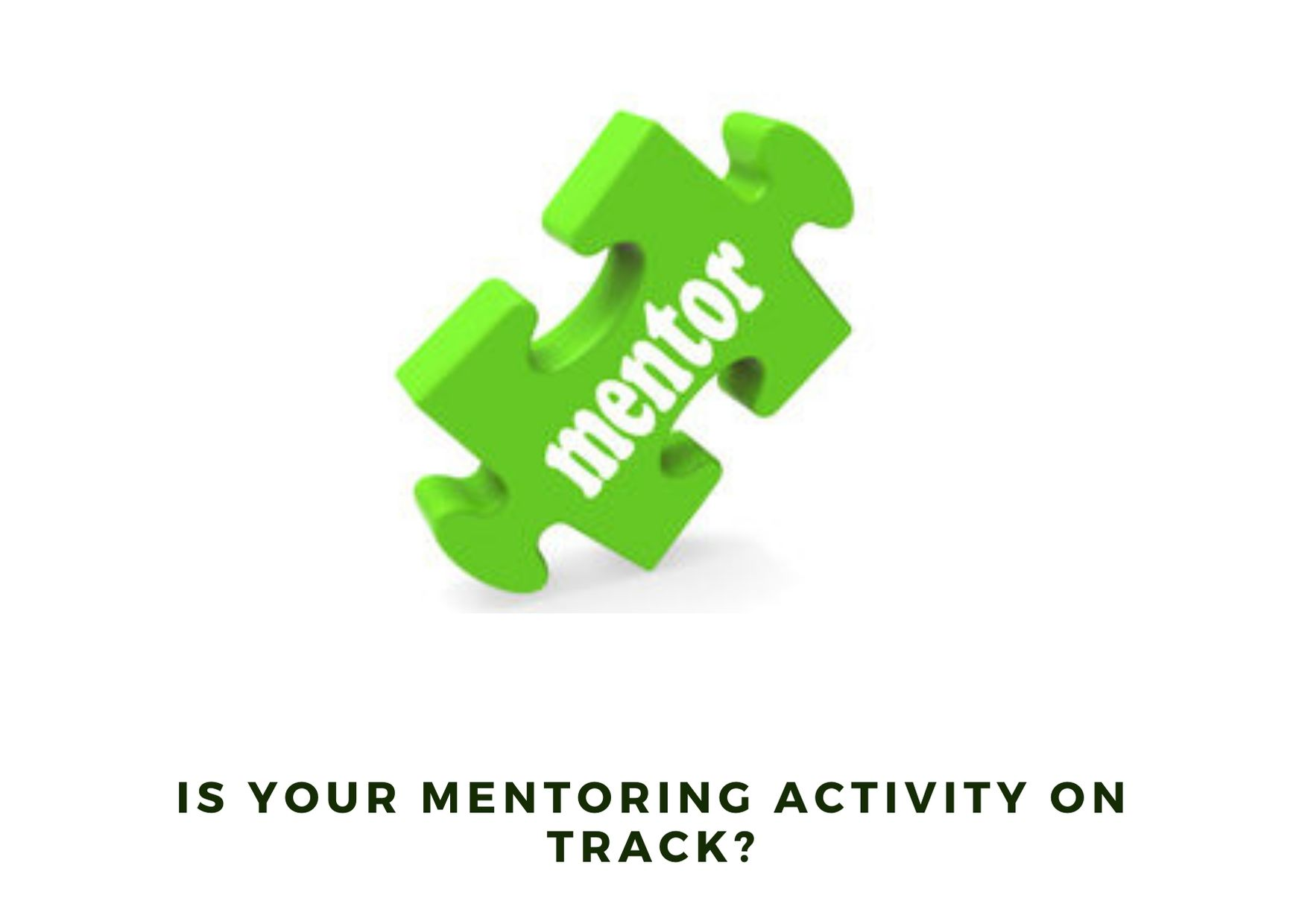 is your mentoring activity on track