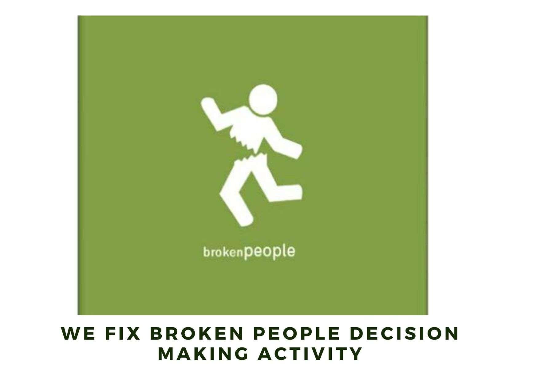 We fix broken people decision making activity