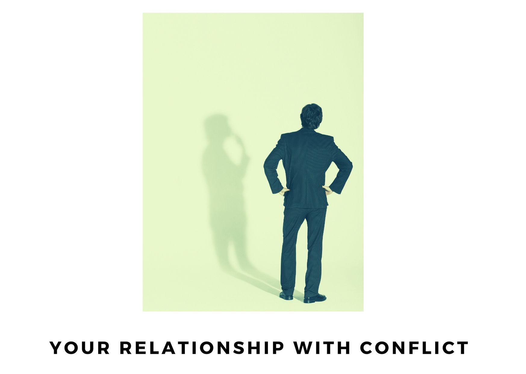your relationship with conflict